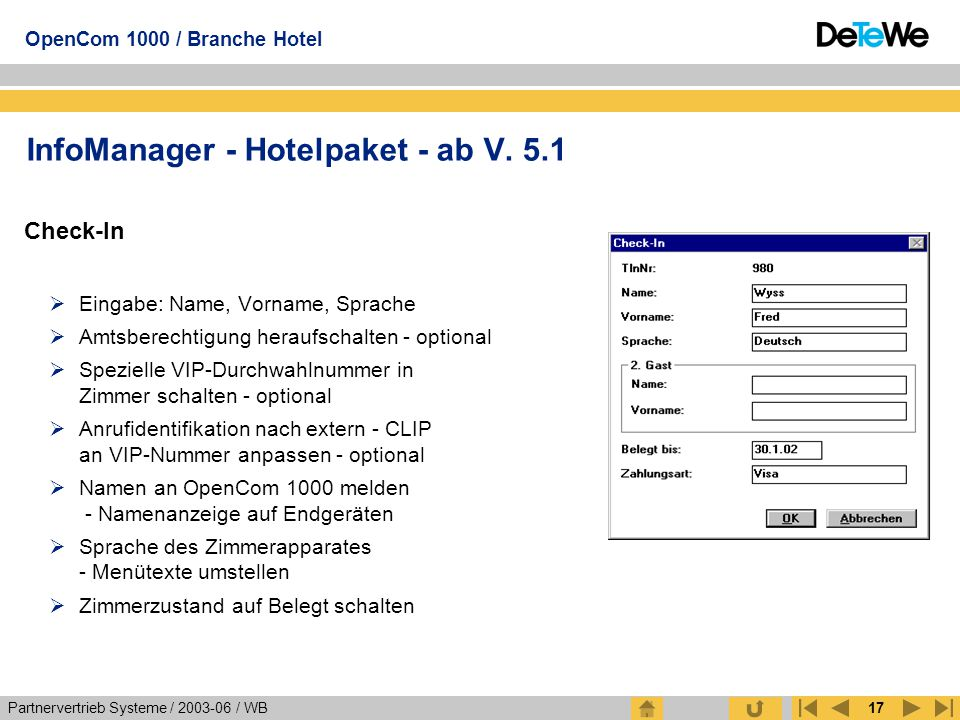 Partnervertrieb Systeme / 2003-06 / WB OpenCom 1000 / Branche Hotel 17 InfoManager - Hotelpaket - ab V. 5.1 Check-In  Eingabe: Name, Vorname, Sprache
