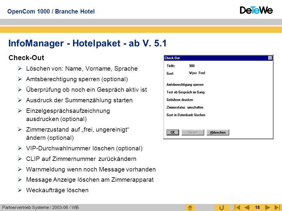 Partnervertrieb Systeme / 2003-06 / WB OpenCom 1000 / Branche Hotel 18 InfoManager - Hotelpaket - ab V. 5.1 Check-Out  Löschen von: Name, Vorname, Sp