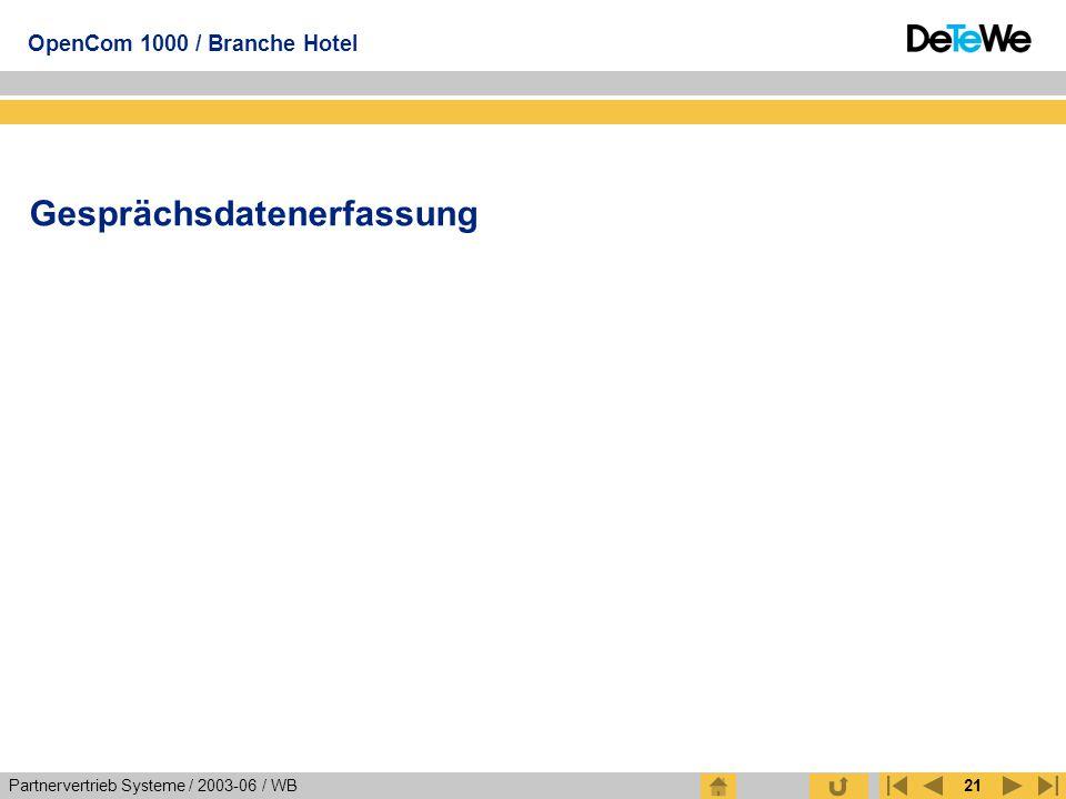 Partnervertrieb Systeme / 2003-06 / WB OpenCom 1000 / Branche Hotel 21 Gesprächsdatenerfassung