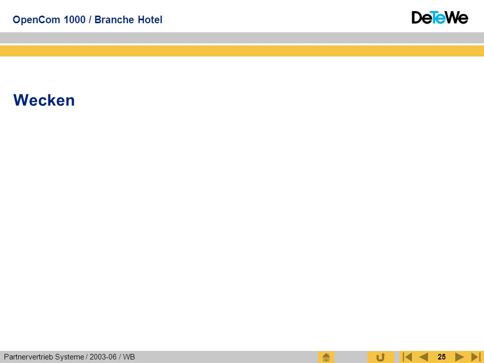 Partnervertrieb Systeme / 2003-06 / WB OpenCom 1000 / Branche Hotel 25 Wecken