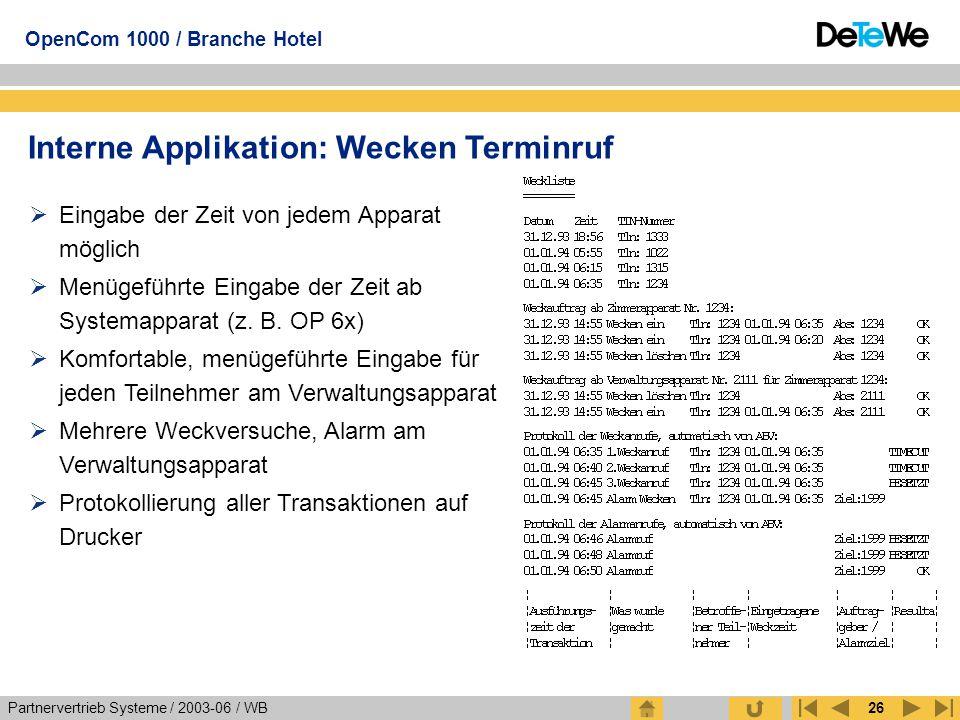 Partnervertrieb Systeme / 2003-06 / WB OpenCom 1000 / Branche Hotel 26 Interne Applikation: Wecken Terminruf  Eingabe der Zeit von jedem Apparat mögl