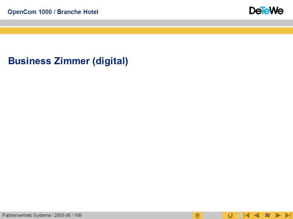 Partnervertrieb Systeme / 2003-06 / WB OpenCom 1000 / Branche Hotel 30 Business Zimmer (digital)