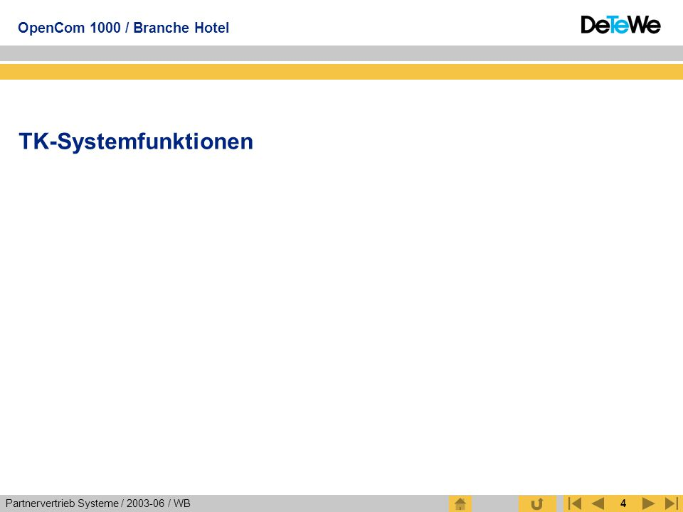 Partnervertrieb Systeme / 2003-06 / WB OpenCom 1000 / Branche Hotel 4 TK-Systemfunktionen