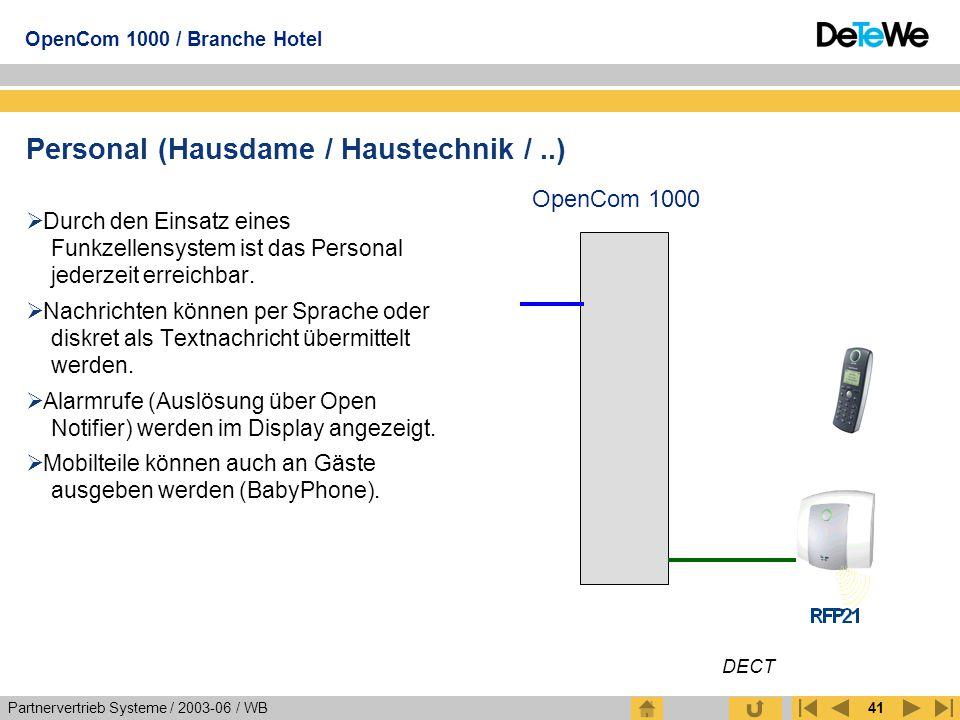 Partnervertrieb Systeme / 2003-06 / WB OpenCom 1000 / Branche Hotel 41 Personal (Hausdame / Haustechnik /..)  Durch den Einsatz eines Funkzellensyste