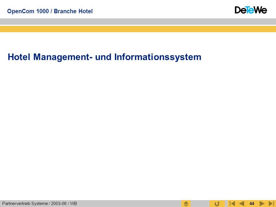 Partnervertrieb Systeme / 2003-06 / WB OpenCom 1000 / Branche Hotel 44 Hotel Management- und Informationssystem