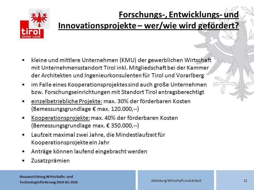 Neuausrichtung Wirtschafts- und Technologieförderung 2014 bis 2020 Abteilung Wirtschaft und Arbeit Forschungs-, Entwicklungs- und Innovationsprojekte
