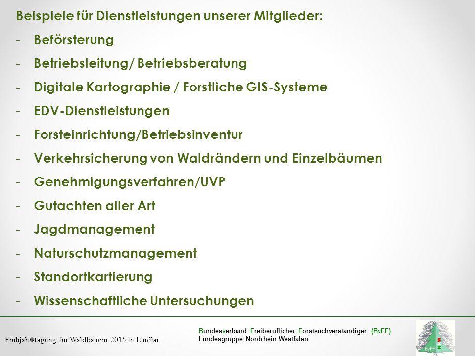 Bundesverband Freiberuflicher Forstsachverständiger (BvFF) Landesgruppe Nordrhein-Westfalen Frühjahrstagung für Waldbauern 2015 in Lindlar Beispiele f