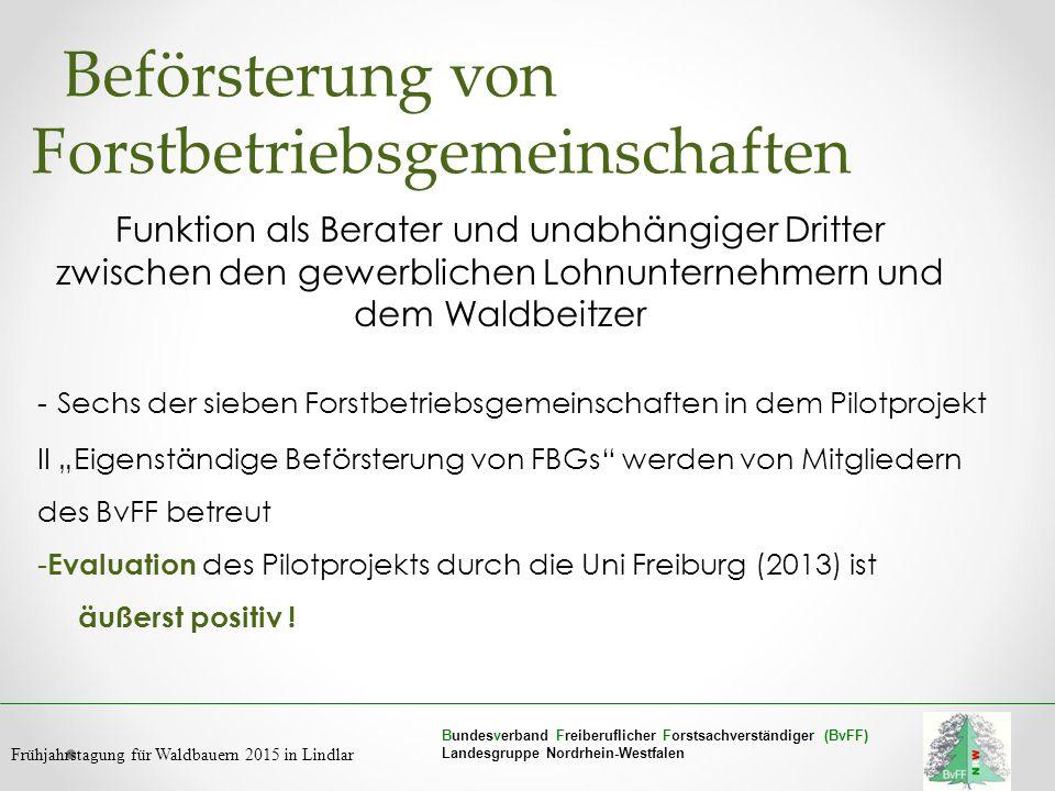 Funktion als Berater und unabhängiger Dritter zwischen den gewerblichen Lohnunternehmern und dem Waldbeitzer Bundesverband Freiberuflicher Forstsachve