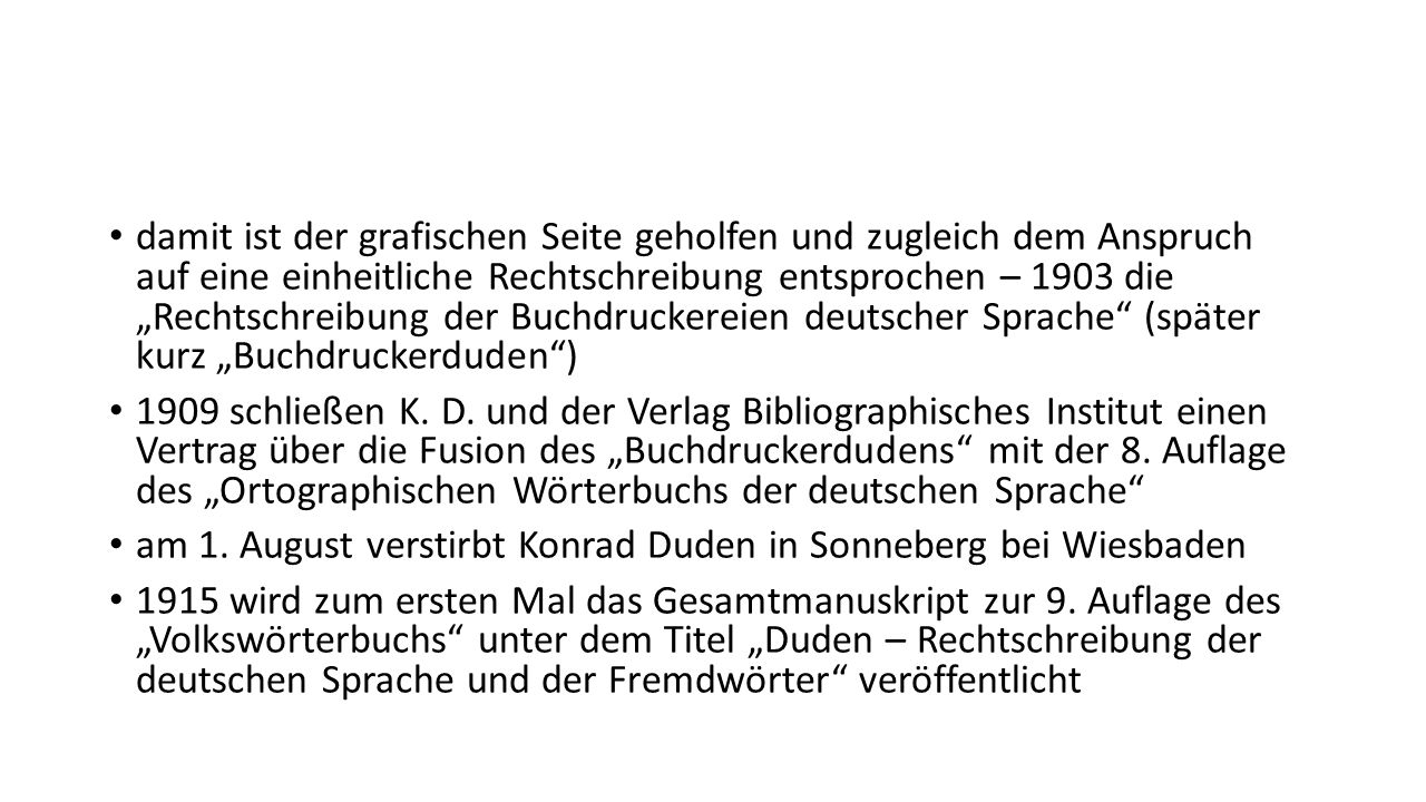 """damit ist der grafischen Seite geholfen und zugleich dem Anspruch auf eine einheitliche Rechtschreibung entsprochen – 1903 die """"Rechtschreibung der Bu"""