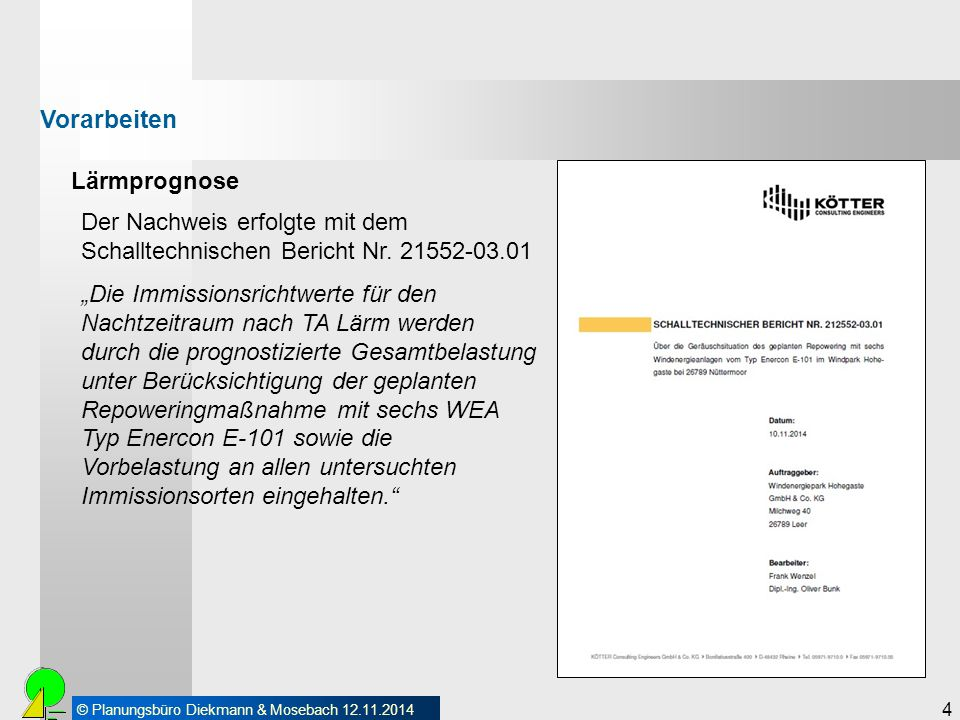 © Planungsbüro Diekmann & Mosebach 12.11.2014 5 Lärmprognose Vorarbeiten Immissionsrichtwert WEA (ca.