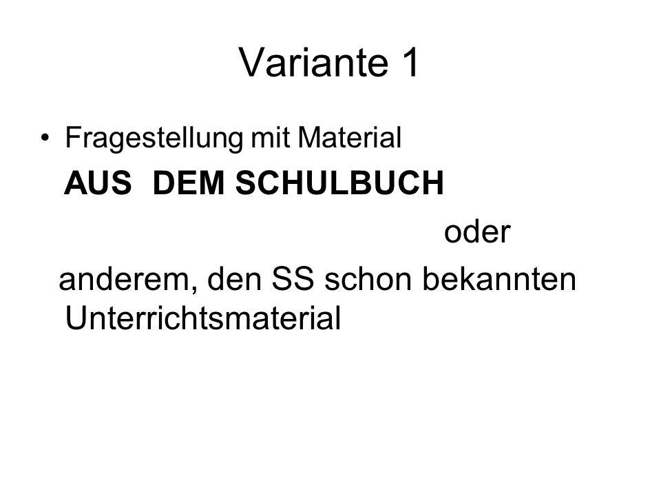 Variante 1 Fragestellung mit Material AUS DEM SCHULBUCH oder anderem, den SS schon bekannten Unterrichtsmaterial