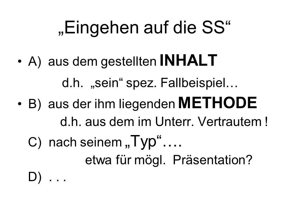 """""""Eingehen auf die SS A) aus dem gestellten INHALT d.h."""