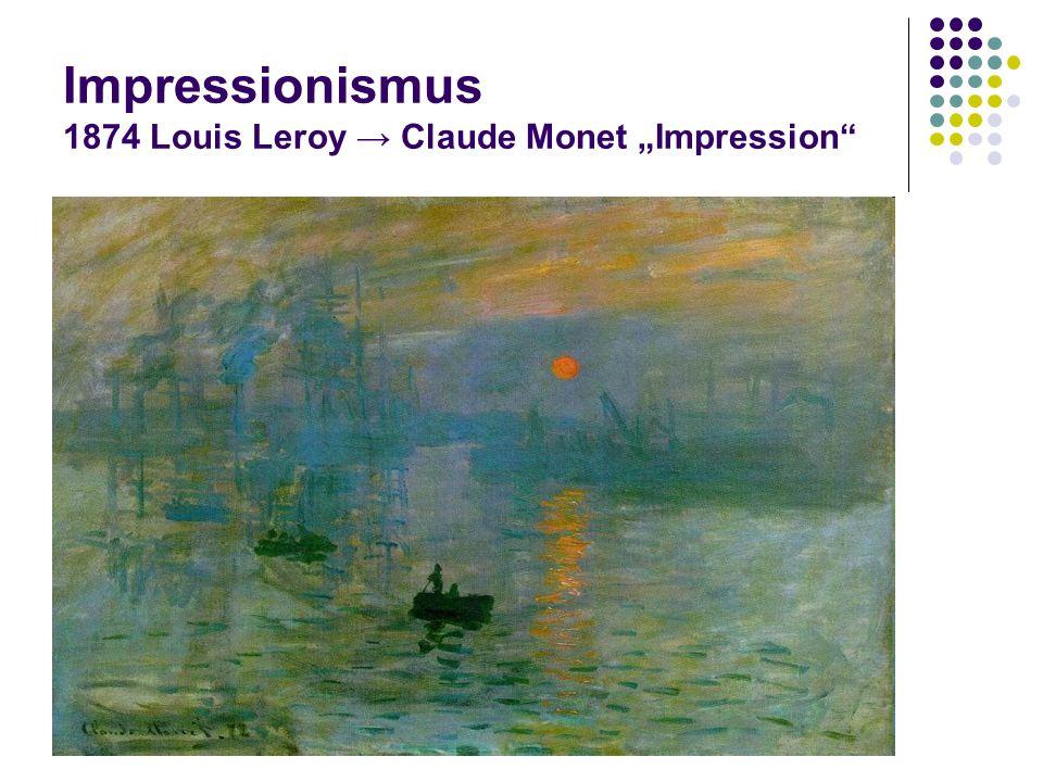 "Impressionismus 1874 Louis Leroy → Claude Monet ""Impression"""