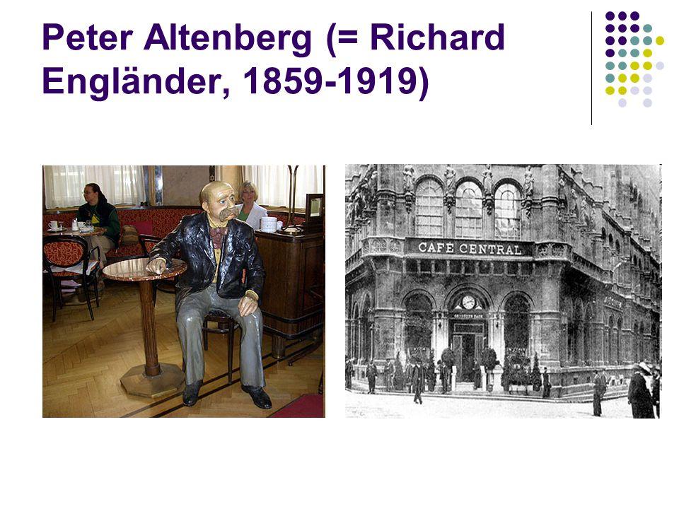 Peter Altenberg (= Richard Engländer, 1859-1919)