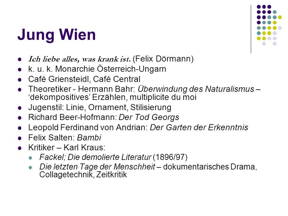 Jung Wien Ich liebe alles, was krank ist. (Felix Dörmann) k. u. k. Monarchie Österreich-Ungarn Café Griensteidl, Café Central Theoretiker - Hermann Ba