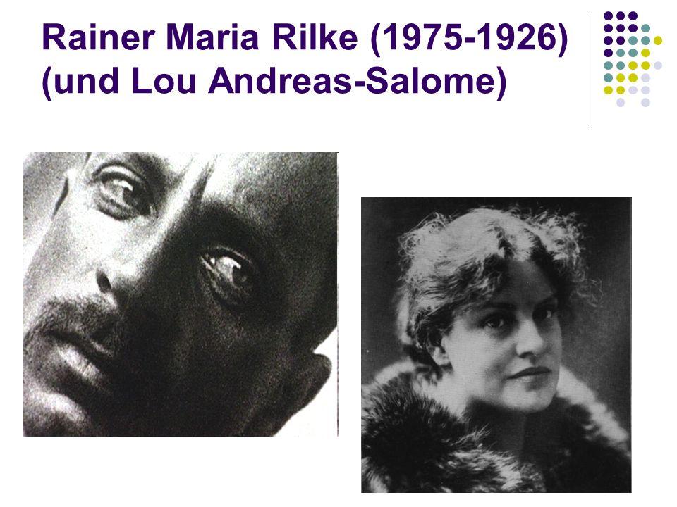 Rainer Maria Rilke (1975-1926) (und Lou Andreas-Salome)