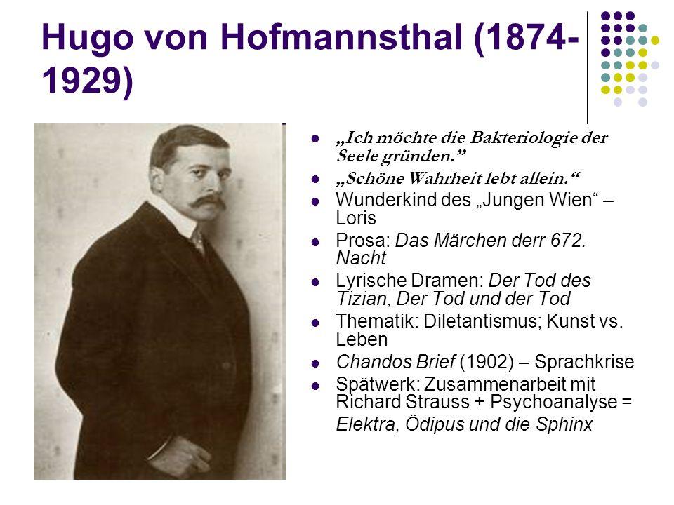 """Hugo von Hofmannsthal (1874- 1929) """"Ich möchte die Bakteriologie der Seele gründen."""" """"Schöne Wahrheit lebt allein."""" Wunderkind des """"Jungen Wien"""" – Lor"""