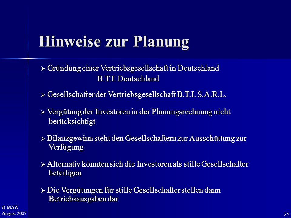© MAW August 2007 Hinweise zur Planung  Gründung einer Vertriebsgesellschaft in Deutschland B.T.I. Deutschland B.T.I. Deutschland  Gesellschafter de