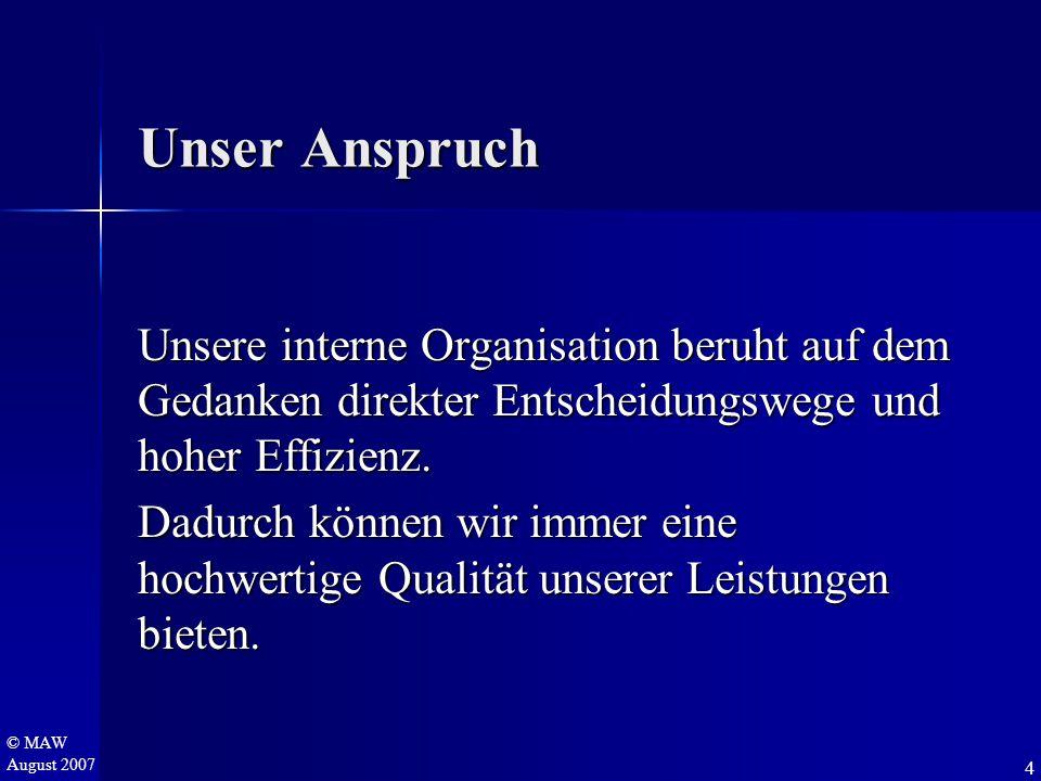 © MAW August 2007 BIO-TECHNOLOGIE- INTERNATIONAL S.A.R.L. 34 Gesamtüberblick