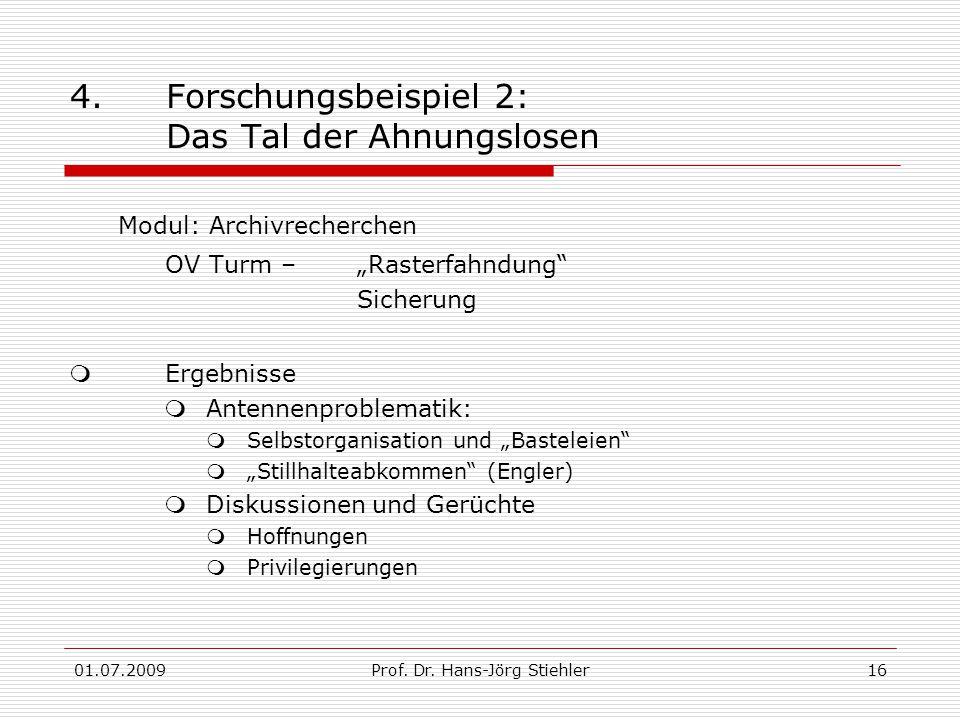 01.07.2009Prof. Dr. Hans-Jörg Stiehler16 4.