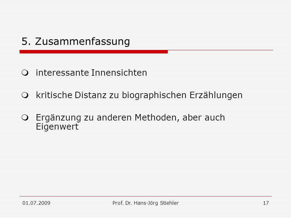 01.07.2009Prof. Dr. Hans-Jörg Stiehler17 5.