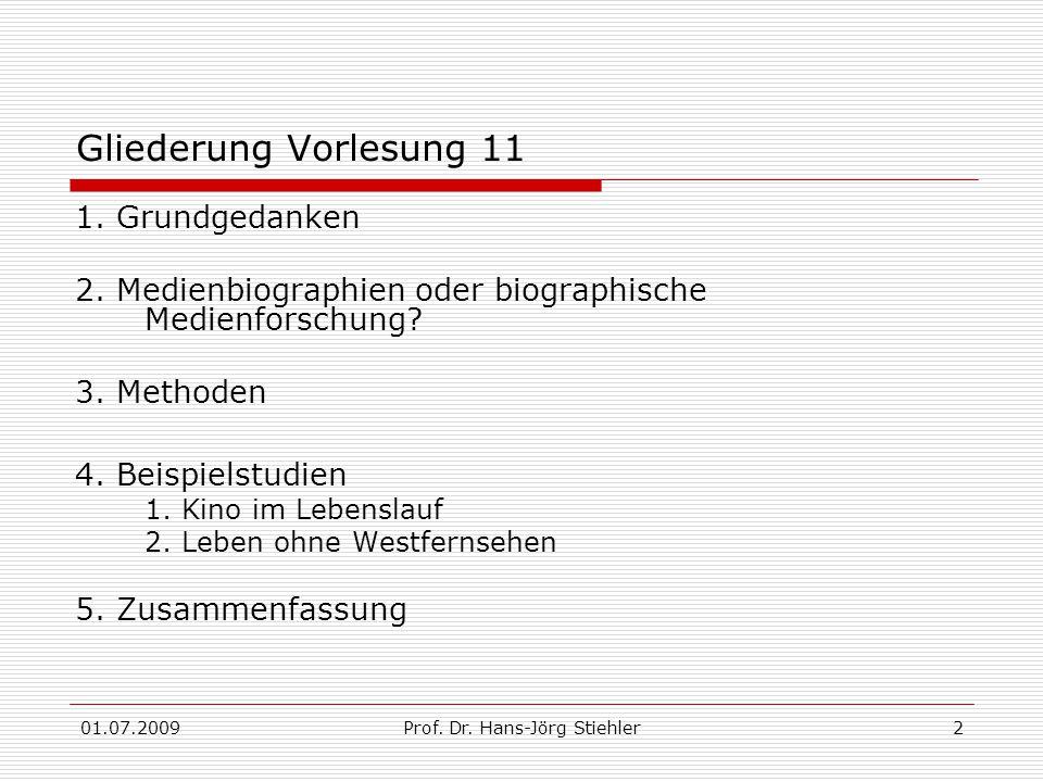 01.07.2009Prof. Dr. Hans-Jörg Stiehler2 Gliederung Vorlesung 11 1.
