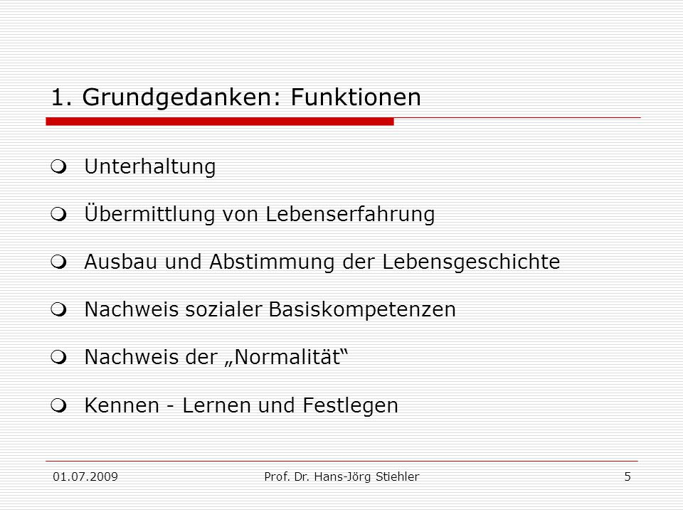 01.07.2009Prof. Dr. Hans-Jörg Stiehler5 1.