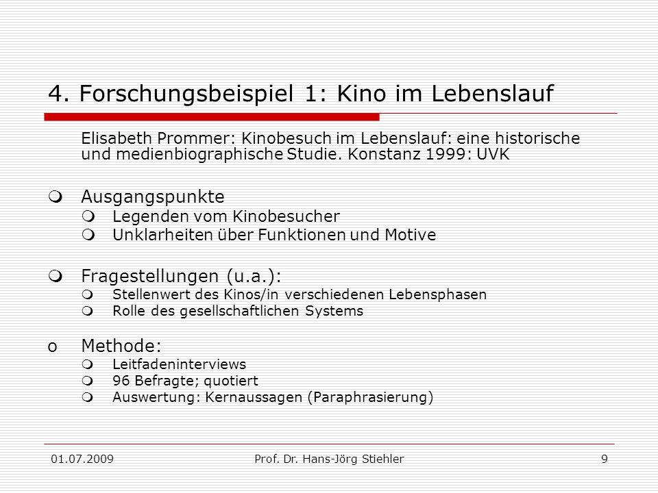01.07.2009Prof. Dr. Hans-Jörg Stiehler9 4.