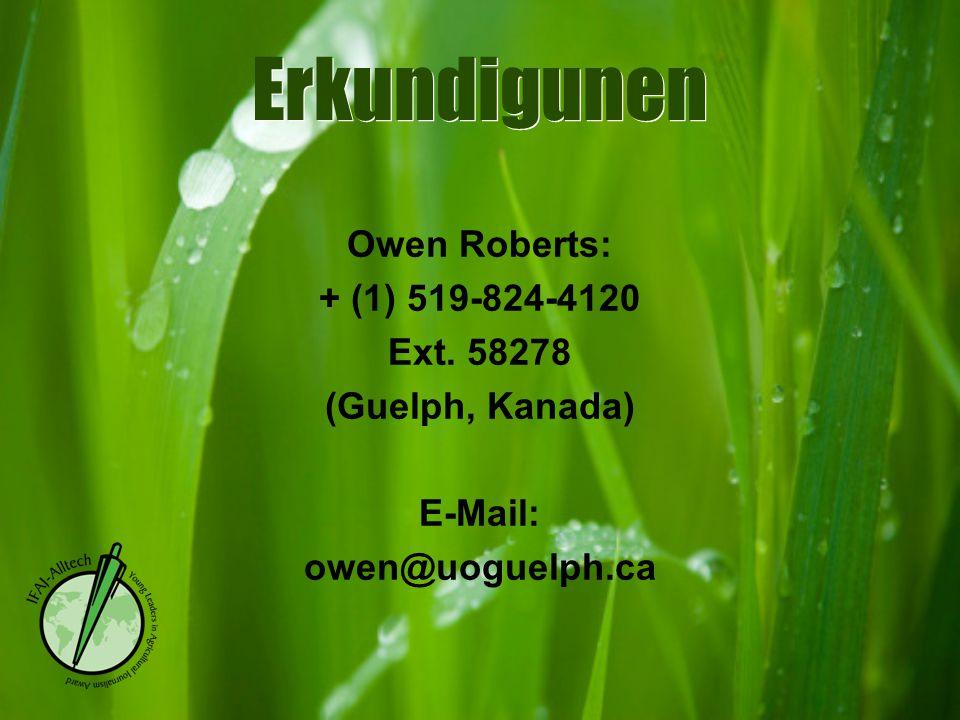 Erkundigunen Owen Roberts: + (1) 519-824-4120 Ext. 58278 (Guelph, Kanada) E-Mail: owen@uoguelph.ca