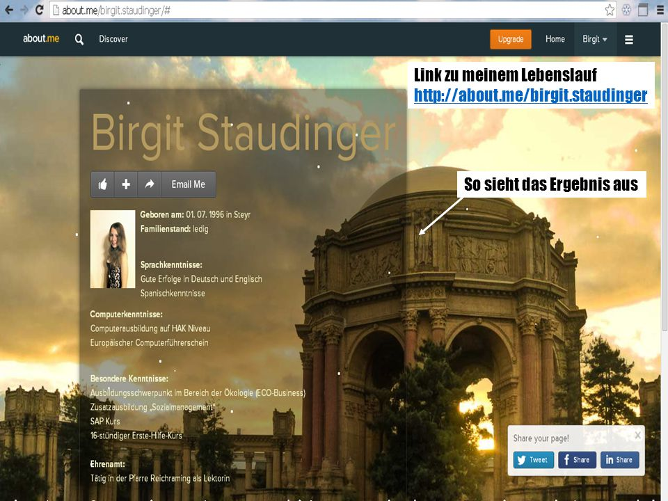 So sieht das Ergebnis aus Link zu meinem Lebenslauf http://about.me/birgit.staudinger