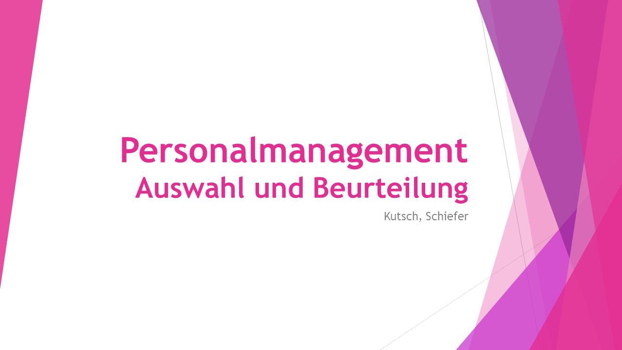 Personalmanagement Auswahl und Beurteilung Kutsch, Schiefer