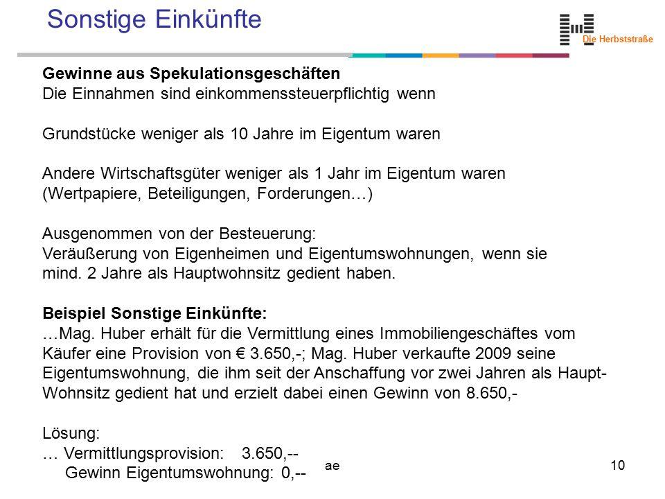 Die Herbststraße ae10 Sonstige Einkünfte Gewinne aus Spekulationsgeschäften Die Einnahmen sind einkommenssteuerpflichtig wenn Grundstücke weniger als