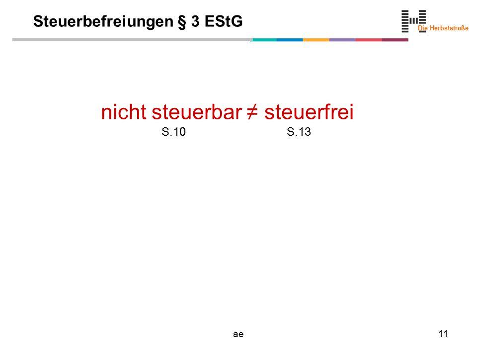 Die Herbststraße ae11 Steuerbefreiungen § 3 EStG nicht steuerbar ≠ steuerfrei S.10S.13