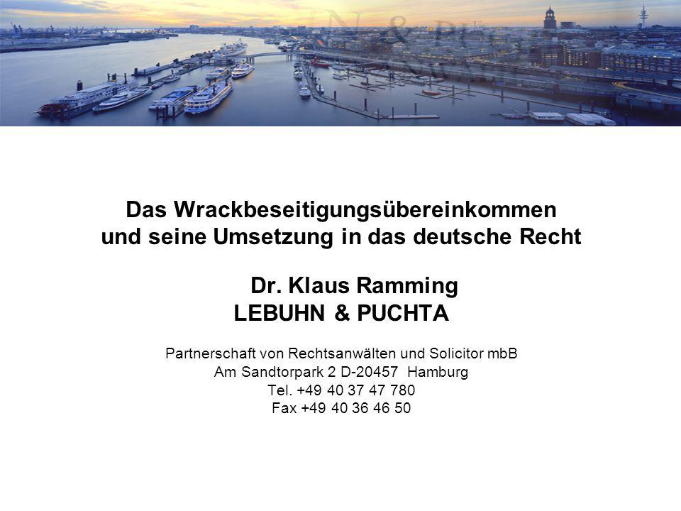 3 Das Wrackbeseitigungsübereinkommen und seine Umsetzung in das deutsche Recht Dr.