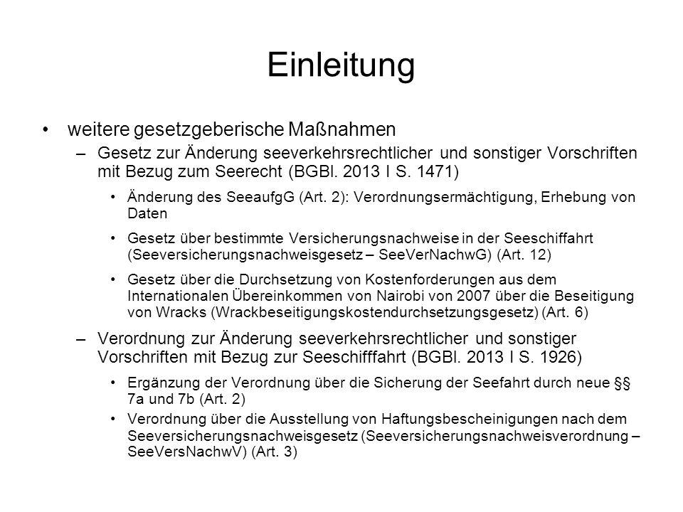 Einleitung weitere gesetzgeberische Maßnahmen –Gesetz zur Änderung seeverkehrsrechtlicher und sonstiger Vorschriften mit Bezug zum Seerecht (BGBl.