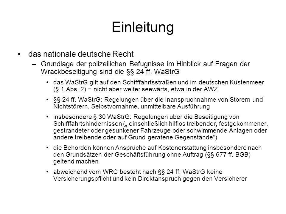 Einleitung das nationale deutsche Recht –Grundlage der polizeilichen Befugnisse im Hinblick auf Fragen der Wrackbeseitigung sind die §§ 24 ff.