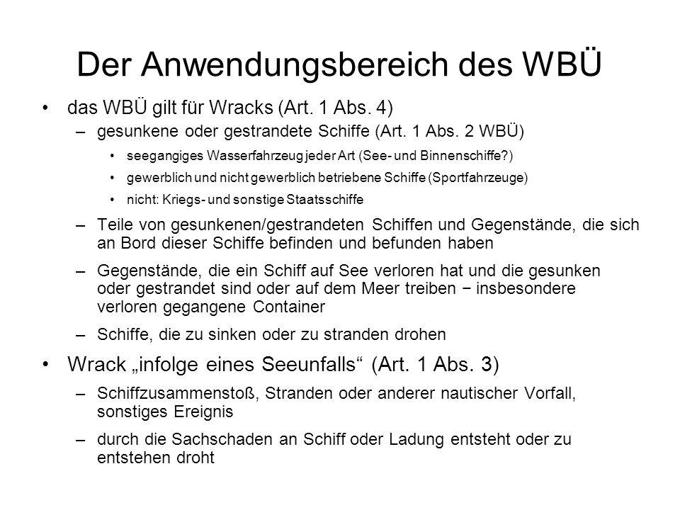 Der Anwendungsbereich des WBÜ das WBÜ gilt für Wracks (Art.