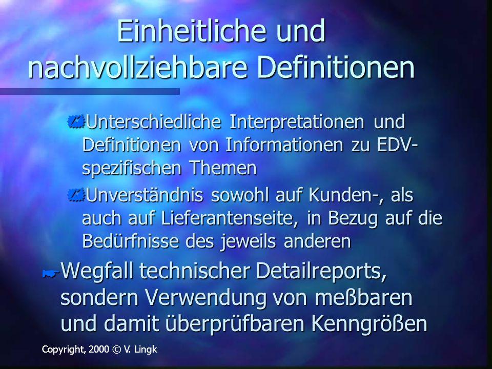 Copyright, 2000 © V. Lingk Einheitliche und nachvollziehbare Definitionen  Unterschiedliche Interpretationen und Definitionen von Informationen zu ED