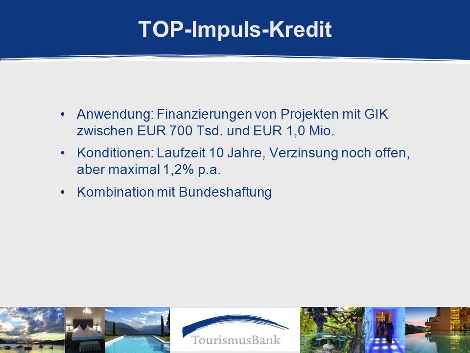 TOP-Impuls-Kredit Anwendung: Finanzierungen von Projekten mit GIK zwischen EUR 700 Tsd.
