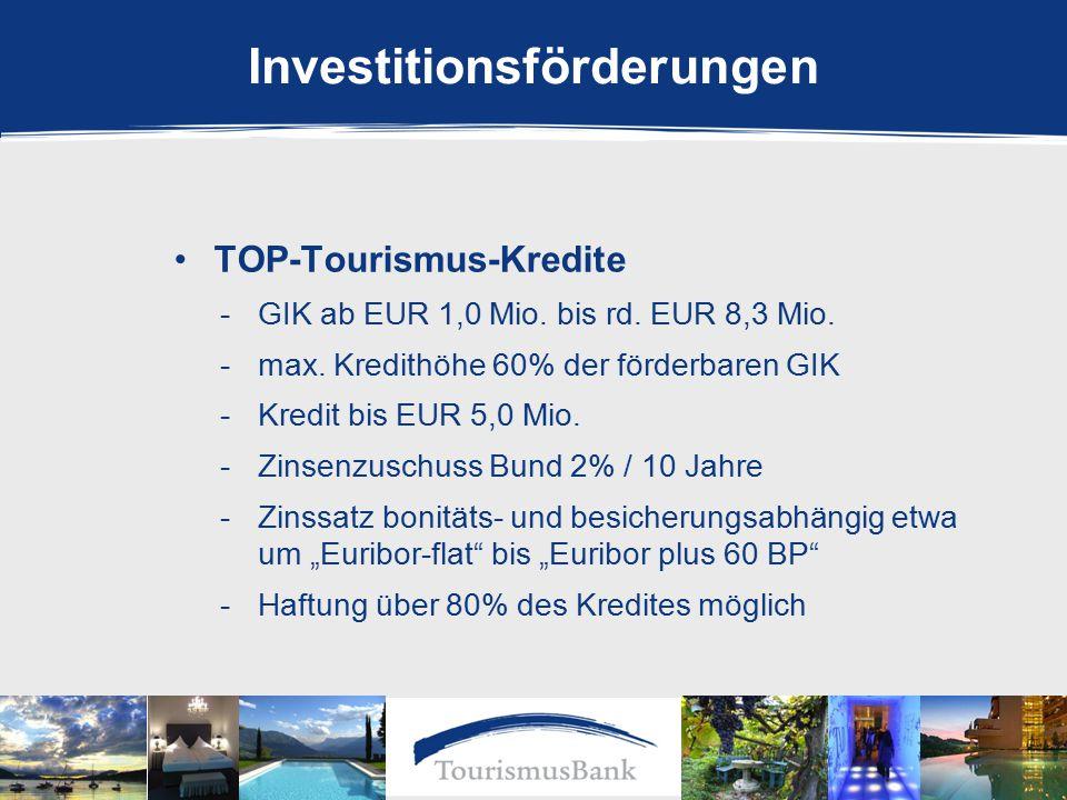 Investitionsförderungen TOP-Tourismus-Kredite -GIK ab EUR 1,0 Mio.
