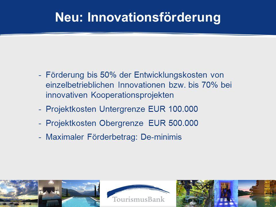 Neu: Innovationsförderung -Förderung bis 50% der Entwicklungskosten von einzelbetrieblichen Innovationen bzw.