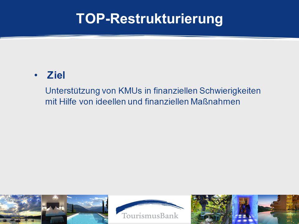 Ziel Unterstützung von KMUs in finanziellen Schwierigkeiten mit Hilfe von ideellen und finanziellen Maßnahmen TOP-Restrukturierung
