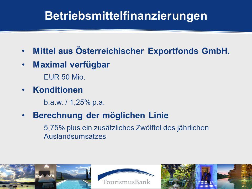 Betriebsmittelfinanzierungen Mittel aus Österreichischer Exportfonds GmbH.
