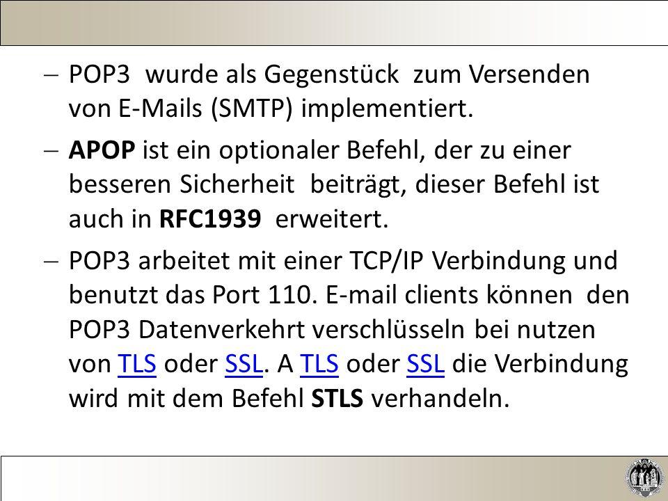  POP3 wurde als Gegenstück zum Versenden von E-Mails (SMTP) implementiert.
