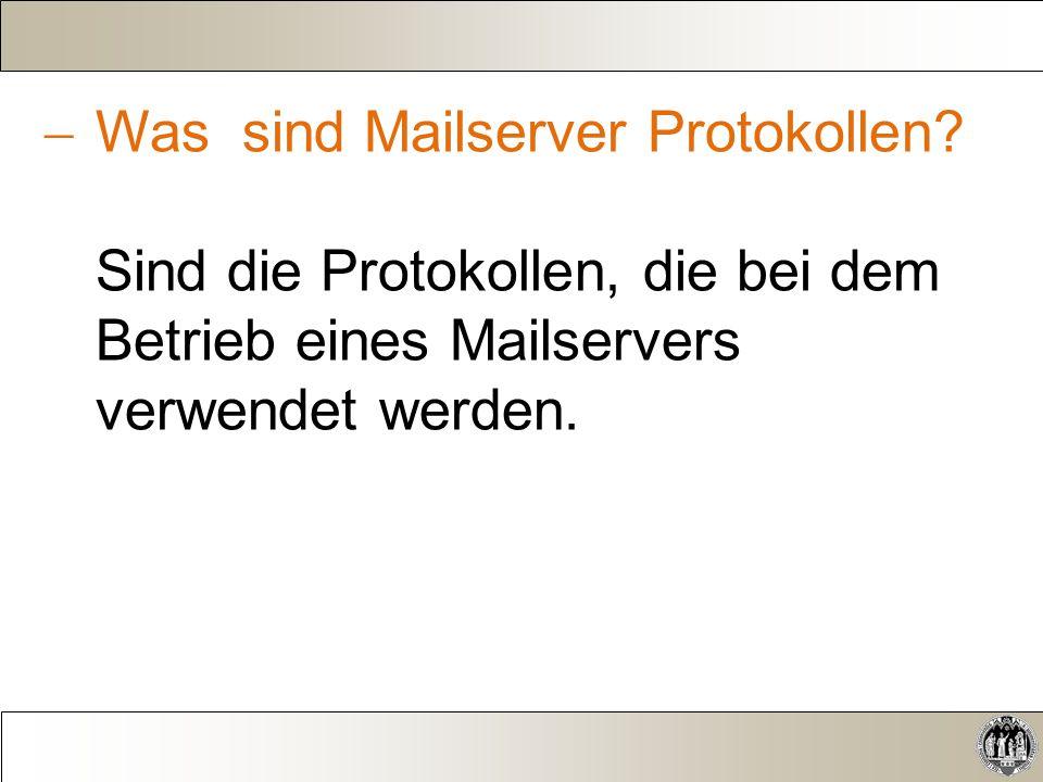  Was sind Mailserver Protokollen.