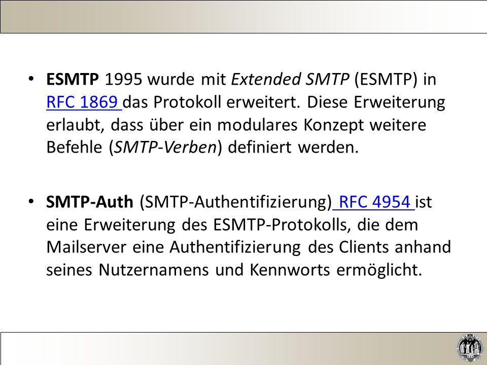 ESMTP 1995 wurde mit Extended SMTP (ESMTP) in RFC 1869 das Protokoll erweitert.