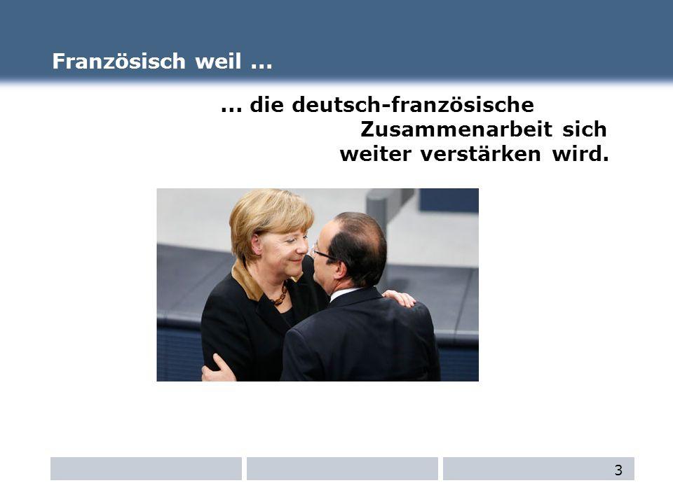 ... die deutsch-französische Zusammenarbeit sich weiter verstärken wird. 3