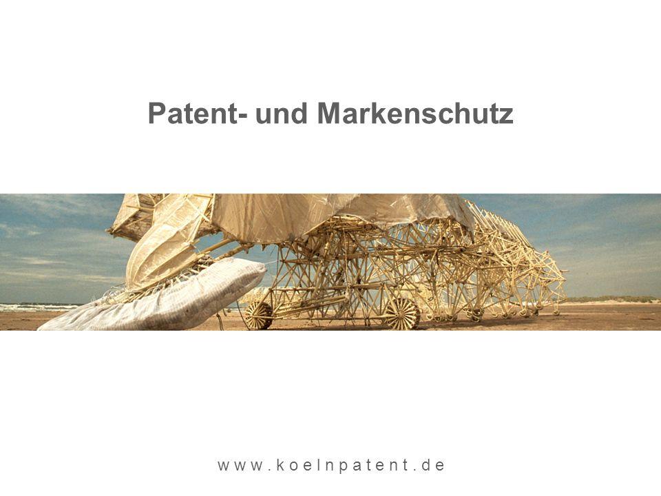Patent- und Markenschutz w w w. k o e l n p a t e n t. d e