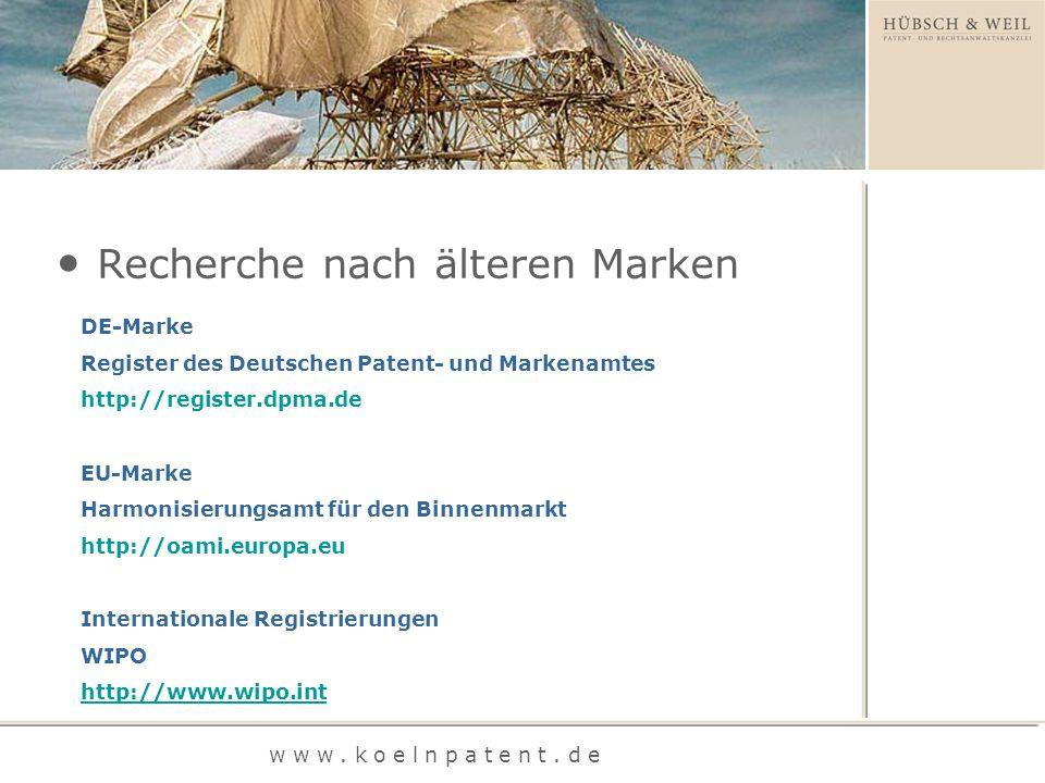 w w w. k o e l n p a t e n t. d e DE-Marke Register des Deutschen Patent- und Markenamtes http://register.dpma.de EU-Marke Harmonisierungsamt für den