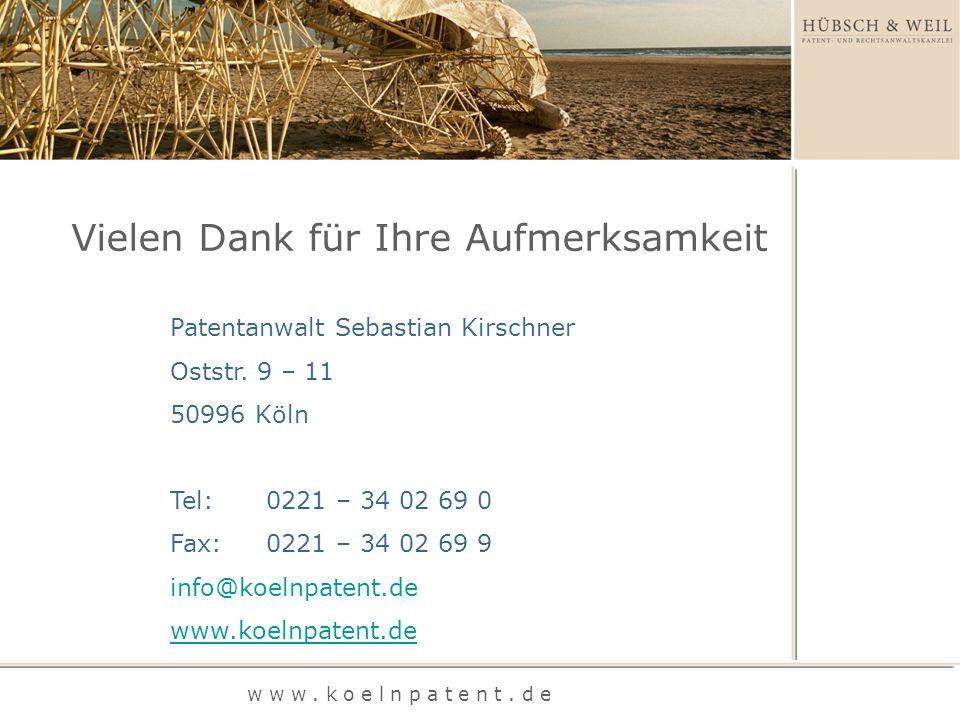 w w w. k o e l n p a t e n t. d e Patentanwalt Sebastian Kirschner Oststr.